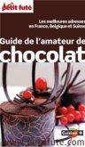 Petit Futé: guide de l'amateur de Chocolat 2015